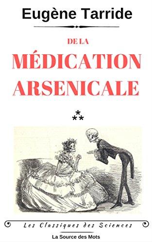 Téléchargement De la médication arsenicale (Les Classiques des Sciences) epub pdf