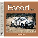 Ford Escort Mk1 - Rally Giants (English Edition)