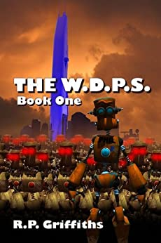 The W.D.P.S - Book One by [Griffiths, R.P.]