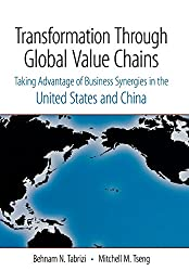 Transformation Through Global Value Chains: Taking Advantage of Business Synergies in the United States and China (Stanford Business Books)