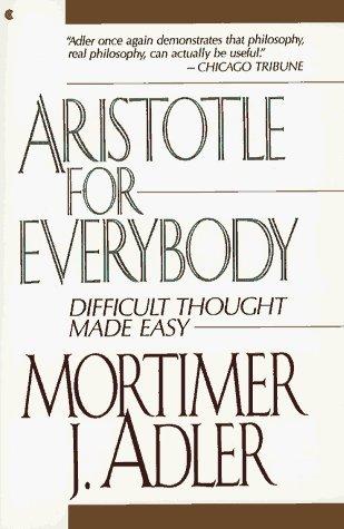 Aristotle for Everybody by Mortimer J. Adler (1991-11-12)