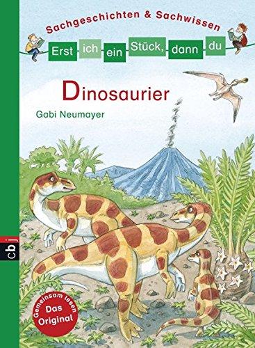Erst ich ein Stück, dann du - Dinosaurier: Sachgeschichten & Sachwissen (Erst ich ein Stück... Sachgeschichten & Sachwissen, Band 3)
