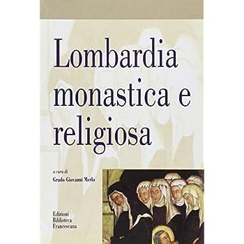 Lombardia Monastica E Religiosa Per Maria Bettelli