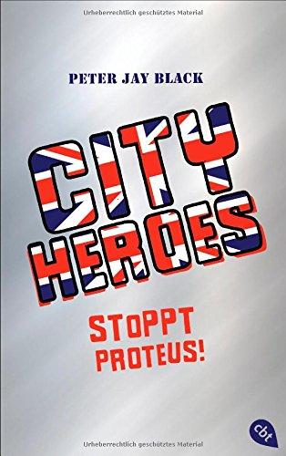 Buchseite und Rezensionen zu 'CITY HEROES - Stoppt Proteus!: Band 1' von Peter Jay Black