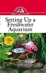Setting Up a Freshwater Aquarium: An Owner's Guide to a Happy Healthy Pet by Gregory Skomal (1997-04-04)