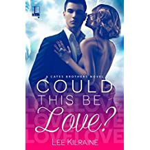 Could This Be Love? (A Cates Brothers Book)