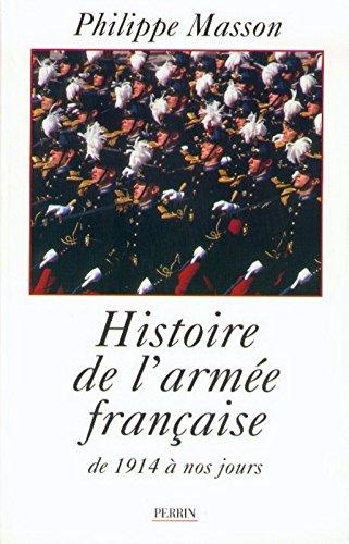 Histoire de l'armée française par Philippe Masson
