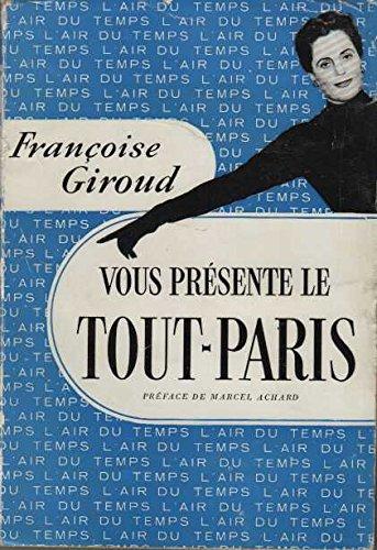 FRANCOISE GIROUD VOUS PRESENTE LE TOUT-PARIS