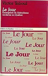 Le Jour: Emergence du Libéralisme Moderne au Quebec