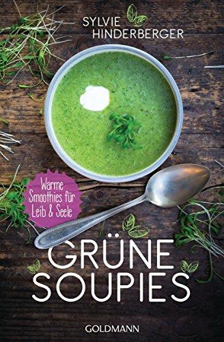 Grüne Soupies: Warme Smoothies für Leib und Seele