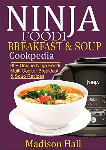 Ninja Foodi Breakfast & Soup Cookpedia: 90+ Unique Ninja ...