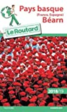 Guide du Routard Pays Basque (France Espagne) Béarn 2018/19