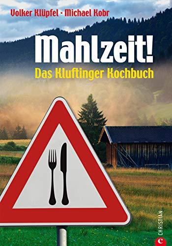 Mahlzeit! Das Kluftinger Allgäu Kochbuch: Das Kochbuch mit den Leibgerichten des Allgäuer Kult-Kommissar wie Kässpatzen, Zwiebelrostbraten, Schweinebraten, ... oder Apfelstrudel auf fast 200 Seiten! -