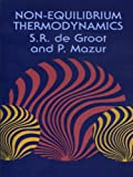 Non-Equilibrium Thermodynamics (Dover Books on Physics) (English Edition)