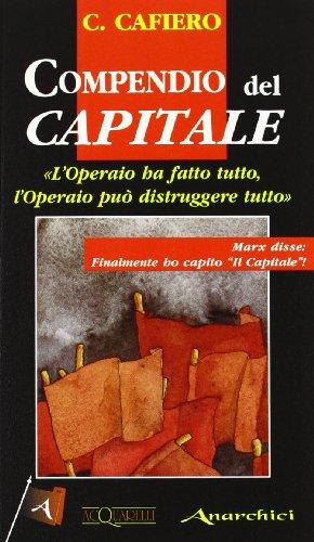 Compendio al Capitale. «L'operaio ha fatto tutto, l'operaio può distruggere tutto»