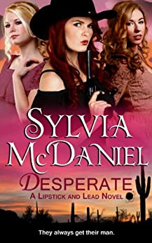 Desperate (Novella): A Sweet Western Historical Romance (Lipstick and Lead series Book 1) (English Edition) von [McDaniel, Sylvia]