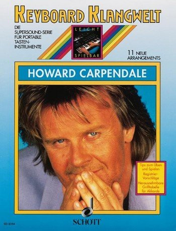 Keyboard Klangwelt: Howard Carpendale mit Bleistift -- 11 beliebte Melodien u.a. mit HELLO AGAIN und FREMDE ODER FREUNDE für Keyboard leicht arrangiert (Noten/sheet music) (Mädchen Fingersatz)