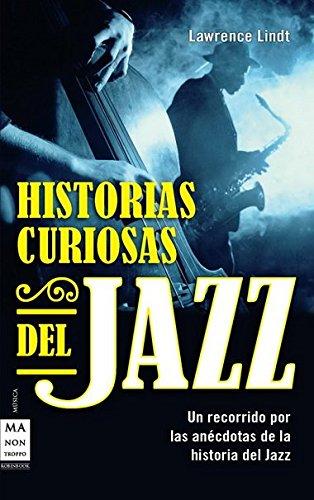 Historias curiosas del jazz: UN recorrido por las anecdotas de la historia del jazz (Musica Ma Non Troppo)
