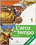 L'arco del tempo. Con laboratorio. Ediz. verde. Per la Scuola media. Con CD-ROM. Con espansione online: ARCO TEMPO VERDE 1+LAB+CD