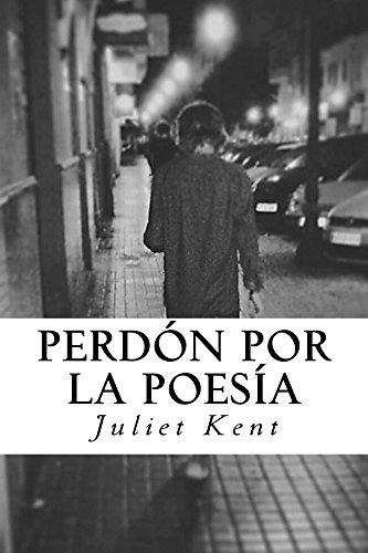 Perdón por la poesía por Juliet Kent
