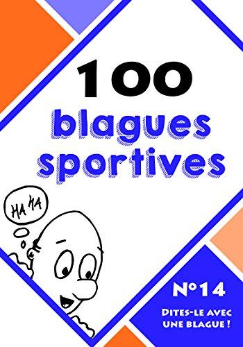 100 blagues sportives (Dites-le avec une blague ! t. 14)