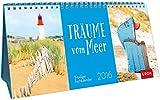 Träume vom Meer 2016: Tischkalender