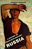 A History of Twentieth-Century Russia by Robert Service (1998-03-20)