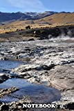 """Notebook: Tatio Geysers , Journal for Writing, College Ruled Size 6"""" x 9"""", 110 Pages"""