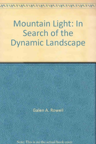 Mountain Light: In Search of the Dynamic Landscape