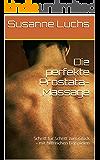 Die perfekte Prostata-Massage: Schritt für Schritt zum Glück - mit hilfreichen Beispielen