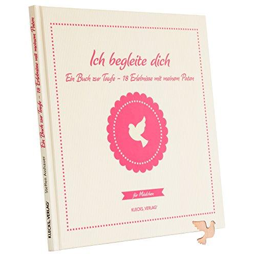 Ich begleite dich: Ein Geschenk zur Taufe - Patengeschenk - für Mädchen - inkl Gratis Holztaube