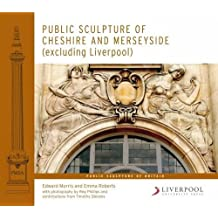 Public Sculpture of Cheshire and Merseyside Excluding Liverpool