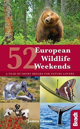 Bradt 52 European Wildlife Weekends: A Year of Short Breaks for Nature Lovers par  James Lowen