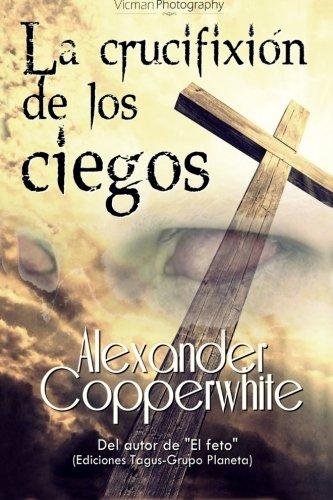 Portada del libro La crucifixión de los ciegos