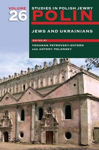 polin-studies-in-polish-jewry-jews-and-ukrainians-volume-26