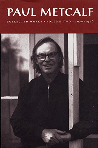 Paul Metcalf: Collected Works, Volume II: 1976-1986: 1976-1986 Volume two por Paul Metcalf