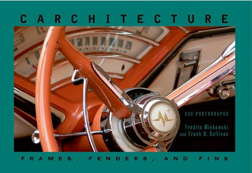 Carchitecture: Frames, Fenders and Fins/500 Photographs