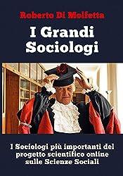 I Grandi Sociologi: I sociologi più importanti del progetto scientifico online