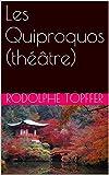 Telecharger Livres Les Quiproquos theatre (PDF,EPUB,MOBI) gratuits en Francaise