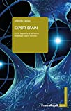 Expert brain. Come la passione del lavoro modella il nostro cervello