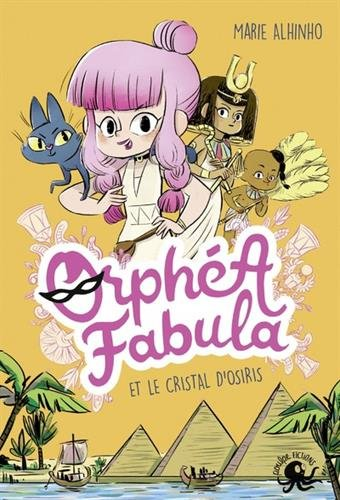 Orphéa Fabula (1) : Orphéa Fabula et le cristal d'Osiris