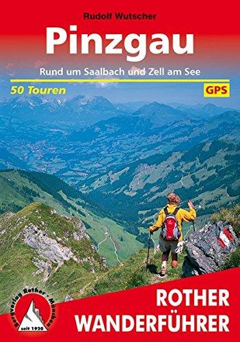 Pinzgau: Rund um Saalbach und Zell am See. 50 Touren. Mit GPS-Tracks. (Rother Wanderführer)