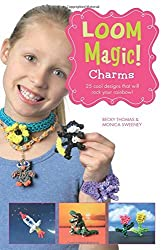 Loom Magic Charms!: 25 Cool Designs That Will Rock Your Rainbow by John McCann (2014-08-14)