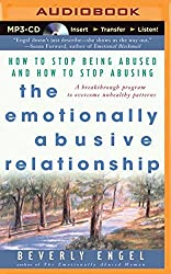 The Emotionally Abusive Relationship: How to Stop Being Abused and How to Stop Abusing by Beverly Engel (2014-09-23)