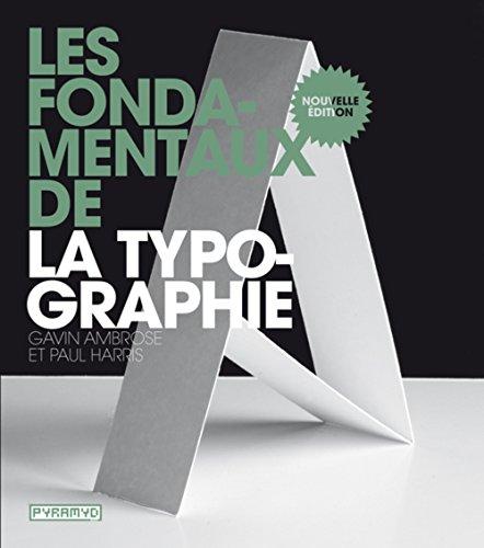 Les Fondamentaux de la typographie, nouvelle dition