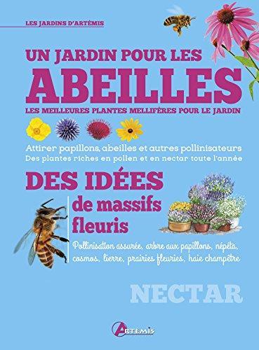 Un jardin pour les abeilles : Les meilleures plantes mellifères pour le jardin