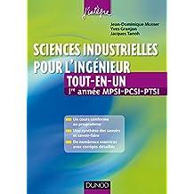 Sciences industrielles pour l'ingénieur tout-en-un 1re année MPSI-PCSI-PTSI : Cours et exercices corrigés (Concours Ecoles d'ingénieurs)