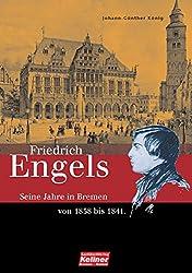 Friedrich Engels. Die Bremer Jahre 1838-1841