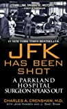 JFK Has Been Shot: A Parkland Hospital Surgeon Speaks out