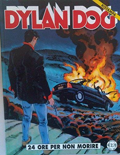Dylan Dog - 24 ORE PER NON MORIRE - Ristampa n 226